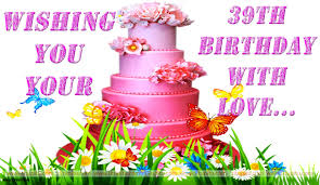 Happy 39th Birthday Wishes Awesome Birthday Wishes Images For 39th Bday Haryanvi Makhol With