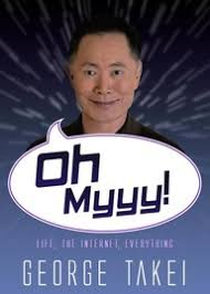 George Takei Oh My Meme - oh myyy by george takei