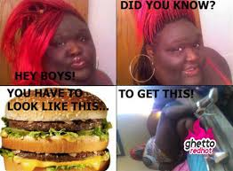 Big Mac Meme - how to get a big girl ghetto red hot