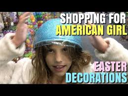 Youtube Easter Decorations by Shopping For American Doll House Easter Decorations Youtube