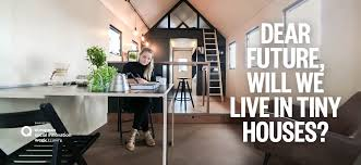 living in a tiny house u2013 dear future