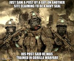 Gorilla Warfare Meme - just saw a post by a guy on another site claiming to be a navy