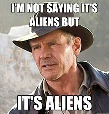 Aliens Picture Meme - ancient aliens meme history channel aliens guy memes