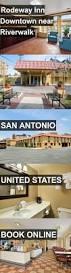 Hotels In San Antonio Near Six Flags Best 25 San Antonio Hotels Downtown Ideas On Pinterest San
