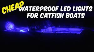 how to waterproof led lights waterproof led lights for catfish boats super cheap youtube