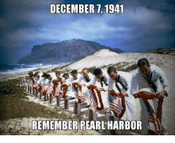 december 7 1941 remember pearl harbor meme on me me