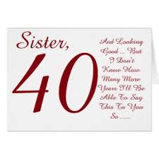sisters 40th birthday greeting cards zazzle co uk
