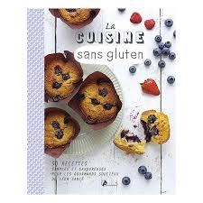 cuisine sans gluten livre livre la cuisine sans gluten editions émis acheter sur