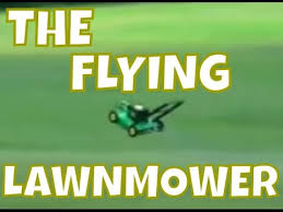 Lawn Mower Meme - the flying lawnmower compilation youtube