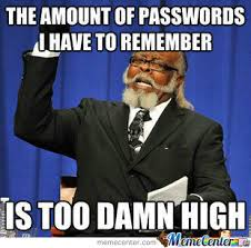 Password Meme - being a person who doesnt use 1 password by metalica74 meme center