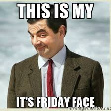 Its Friday Funny Meme - this is my it s friday face mr bean meme generator funnies