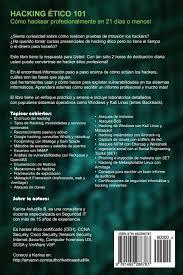 hacking etico 101 como hackear profesionalmente en 21 dias o