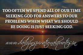 Seeking Quotes Spiritual Quotes About God Awesomeness Seeking God