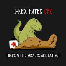 t rex hates cpr that s why dinosaurs are extinct t rex t shirt