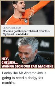Fax Meme - skysportscom chelsea goalkeeper thibaut courtois my heart is in