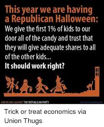 Republican Halloween Meme - this year we are having a republican halloween we give the first 1