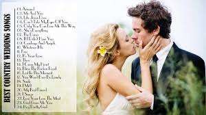 for wedding best country wedding songs 2015 country songs for wedding by