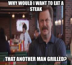 Memes About Dads - this was my dads response when i suggested going to a steakhouse for