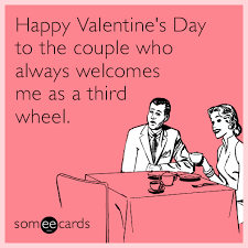 Funny Happy Valentines Day Memes - funny valentine s day memes ecards someecards