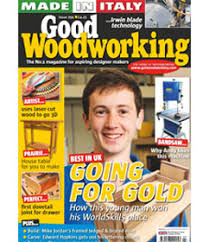 Best Woodworking Magazine Uk by Good Woodworking
