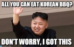 Bbq Meme - all you can eat korean bbq kim jong un meme on memegen