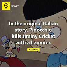 Jiminy Cricket Meme - 8fact in the original italian story pinocchio kills jiminy cricket
