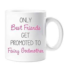 godmother mugs only best friends get promoted to fairy godmother mug friend gift