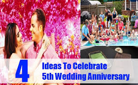 5th wedding anniversary ideas how to celebrate 5th wedding anniversary ideas for a 5th