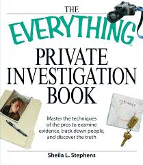 the everything private investigation book master the techniques