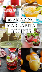 margarita recipes 16 amazing margarita recipes