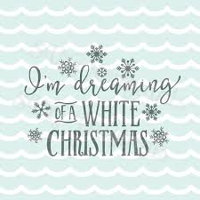 i m dreaming of a i m dreaming of a white christmas svg vector file beautiful for