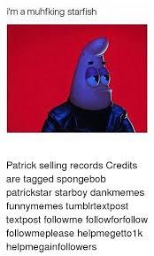 Starfish Meme - i m a muhfking starfish patrick selling records credits are tagged