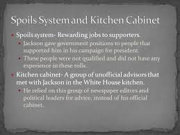 Kitchen Cabinet History Spoils System And Kitchen Cabinet Bank Wars Indian Removal Ppt