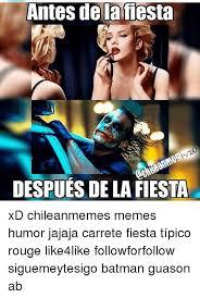 Memes Humor - antes de la fiesta despues de la fiesta xd chileanmemes memes humor