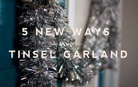 five new ways to use tinsel garland