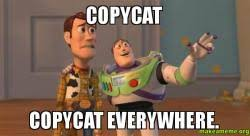 Copy Cat Meme - copycat copycat everywhere make a meme
