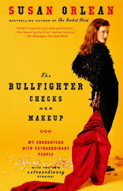 the bullfighter checks her makeup my encounters with