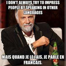 Meme Francais - i don t always try to impress people by speaking in other languages