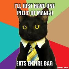 Mango Meme - show me the mangoes i say organic blogi say organic blog