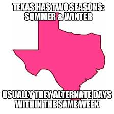 Funny Texas Memes - funny texas seasons summer winter 1 the memes factory