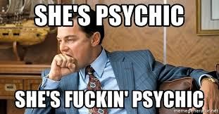 Psychic Meme - she s psychic she s fuckin psychic leonardo dicaprio biting fist