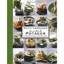 livre cuisine larousse petit larousse des recettes du potager livre cuisine salée cultura