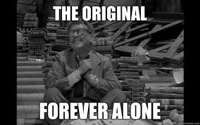 Meme Zone - the twilight zone 1959 meme original forever alone on bingememe
