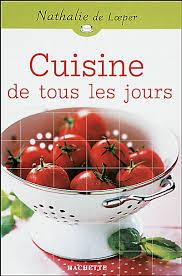 cuisine de tous les jours cinq cent cinquante recettes simples et