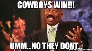 Dallas Cowboys Meme Generator - cowboys win umm no they dont dallas cowboys favorite
