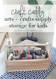 Arts And Craft Storage For Kids - kids craft caddy the crazy craft lady