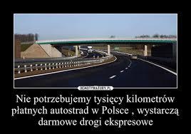 nie potrzebujemy tysięcy kilometrów płatnych autostrad w polsce