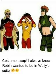 Meme Suite - costume swap i always knew robin wanted to be in wally s suite