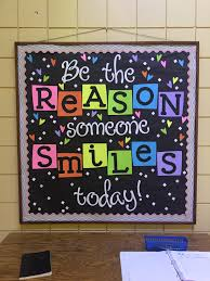 be the reason someone smiles today bulletin board bulletin board