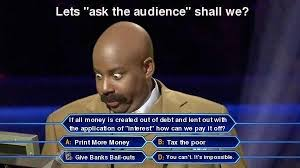 Pay Me My Money Meme - let s ask the audience shall we if all money is created out of
